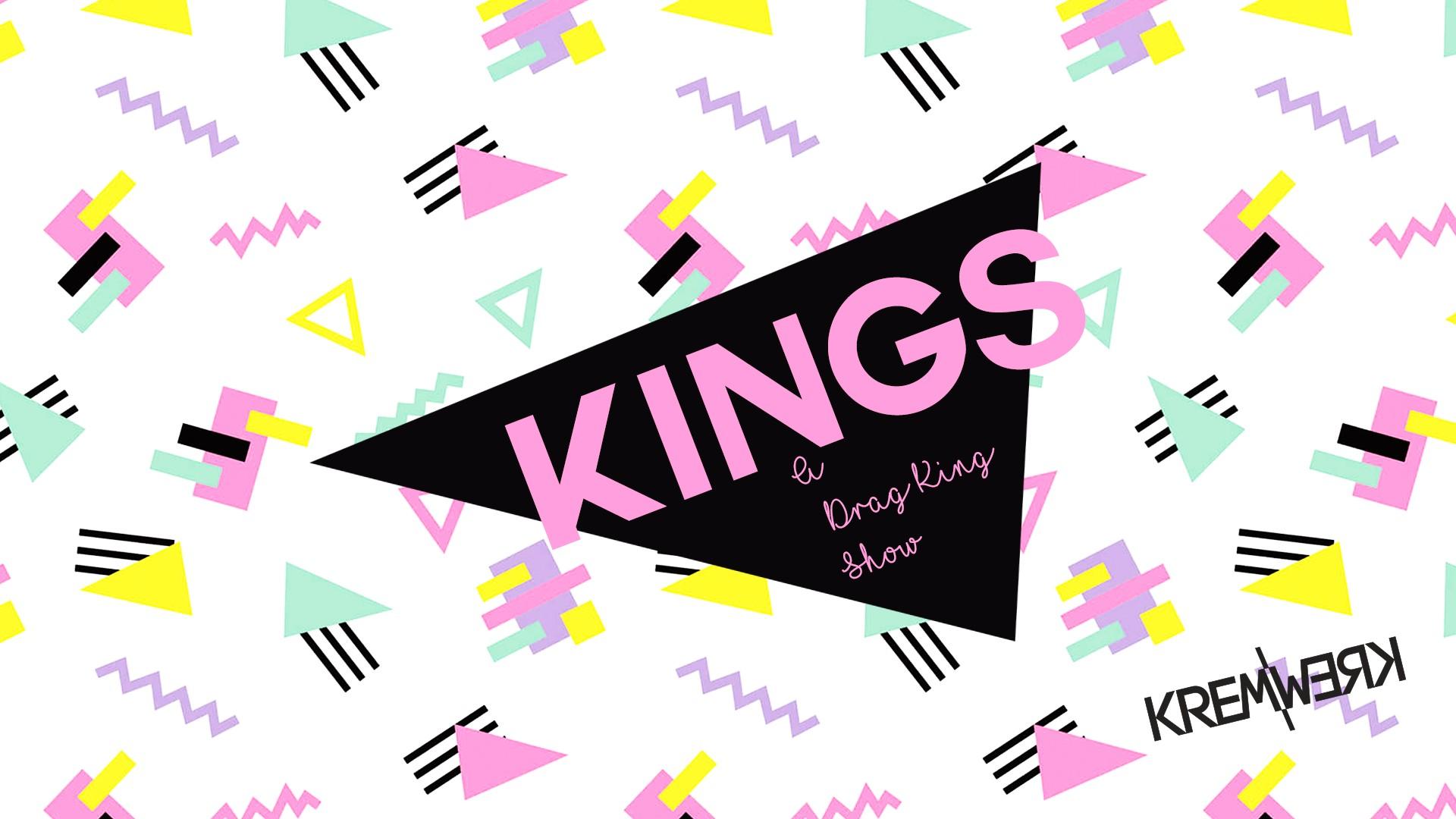 Kings ~ A Drag King Show ~ 90s Tickets | Kremwerk | Seattle